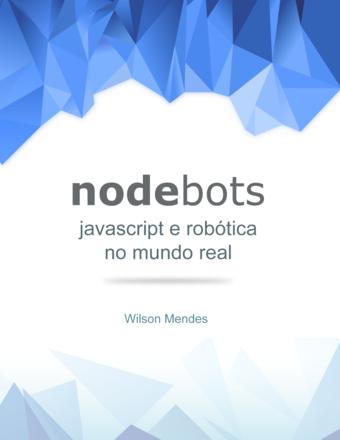 Nodebots - Javascript e robótica no mundo real