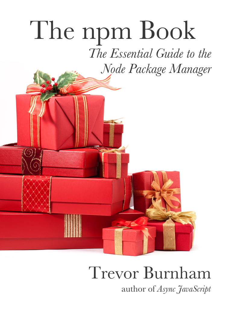 The npm Book by Trevor Burnham [Leanpub PDF/iPad/Kindle]