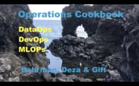 Operations Cookbook: DevOps, DataOps and MLOps