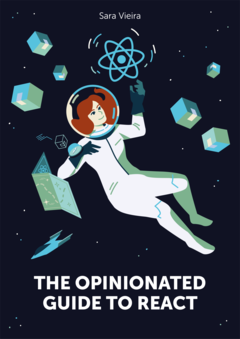 The Opinionated Guide to React