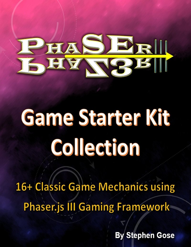 Phaser III Game Starter Kit… by Stephen Gose [PDF/iPad/Kindle]