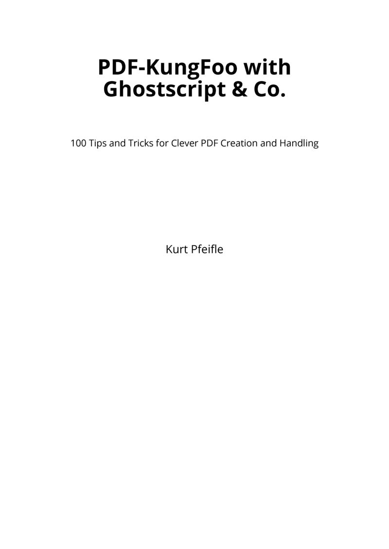 PDF-KungFoo with Ghostscript… by Kurt Pfeifle [PDF/iPad/Kindle]