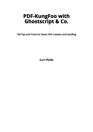 PDF-KungFoo with Ghostscript & Co.
