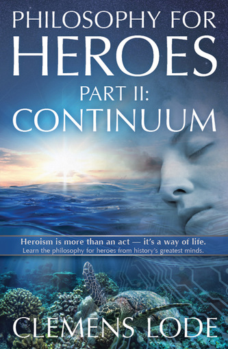 Philosophy for Heroes Part II: Continuum
