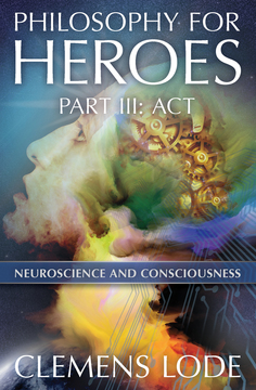 Philosophy for Heroes: Part III: Act