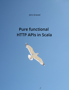 Pure functional HTTP APIs in Scala