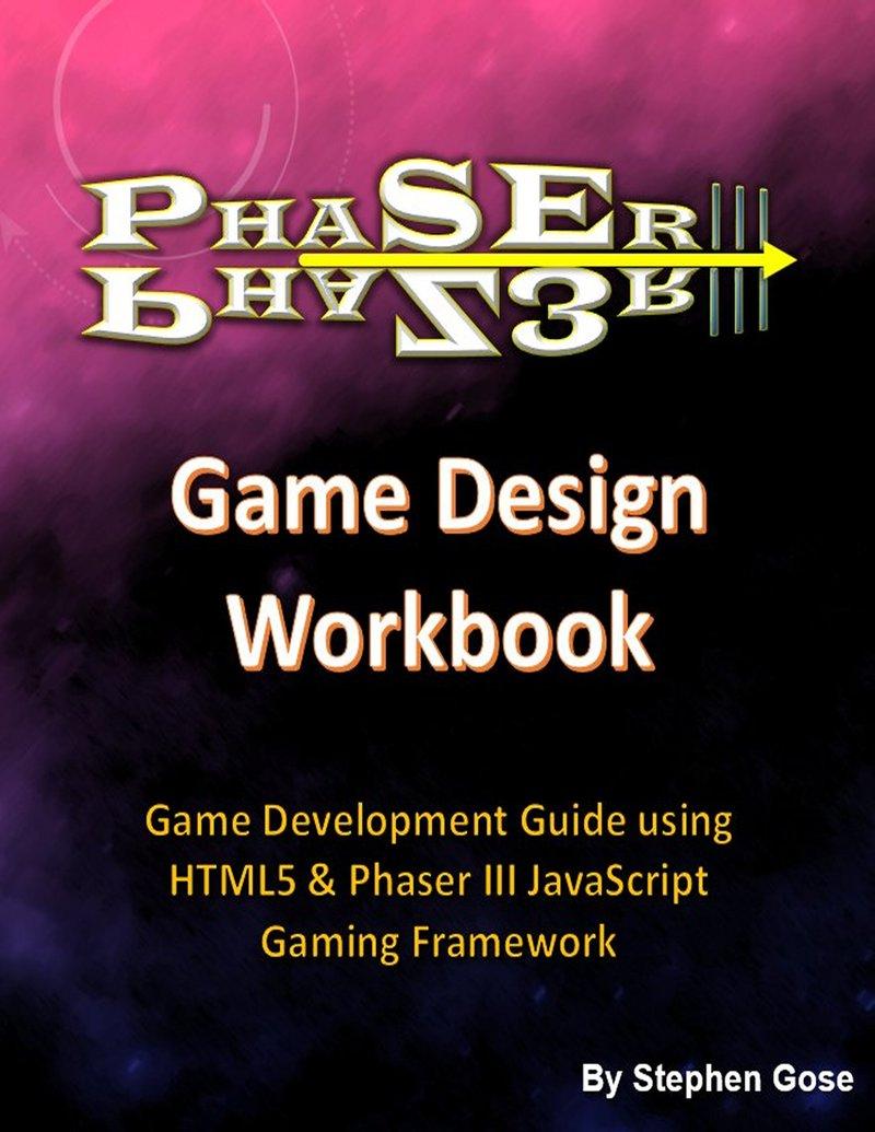 Phaser III Game Design… by Stephen Gose [Leanpub PDF/iPad