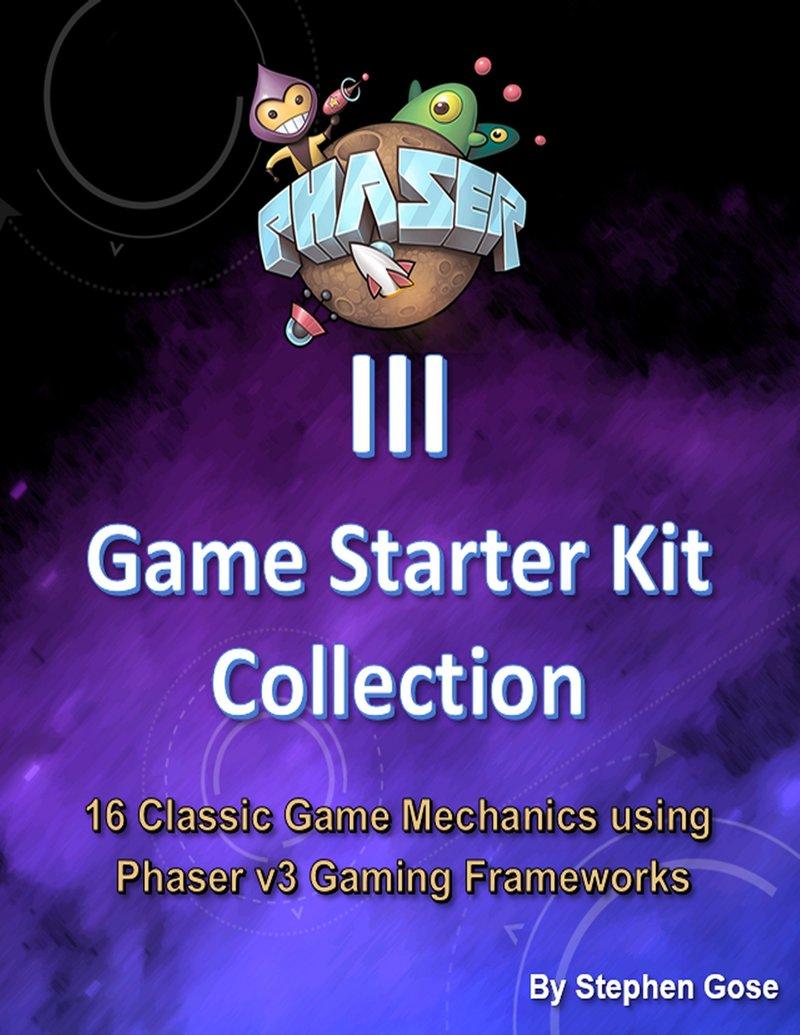 Phaser 3 Game Starter Kit… by Stephen Gose [PDF/iPad/Kindle]