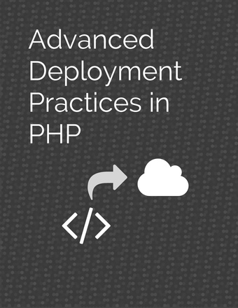 Advanced Deployment Practices In PHP