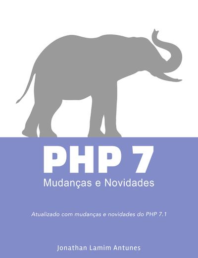 PHP 7 - Mudanças e Novidades