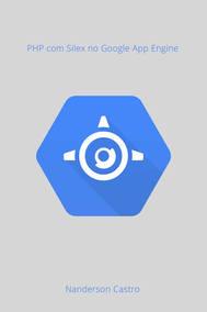 PHP com Silex no Google App Engine