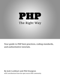 """PHP: The """"Right"""" Way"""