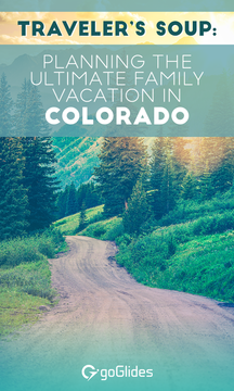 Planning the ultimate family vacation in Colorado