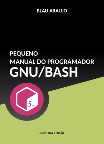 Pequeno Manual do Programador GNU/Bash