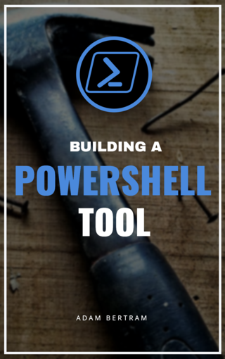 Building a PowerShell Tool