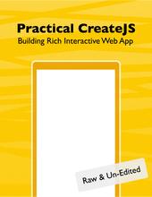 Practical CreateJS – Building Rich Interactive Web App