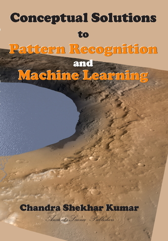 Conceptual Solutions to Pattern Recognition and Machine Learning