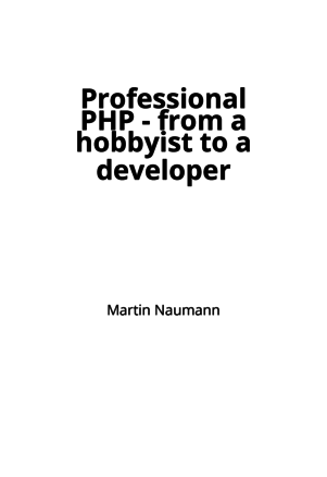 Professional PHP - from a hobbyist to a developer