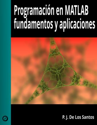 Programación en MATLAB, fundamentos y aplicaciones