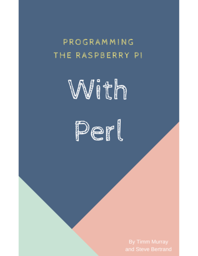 Programming the Raspberry Pi with Perl
