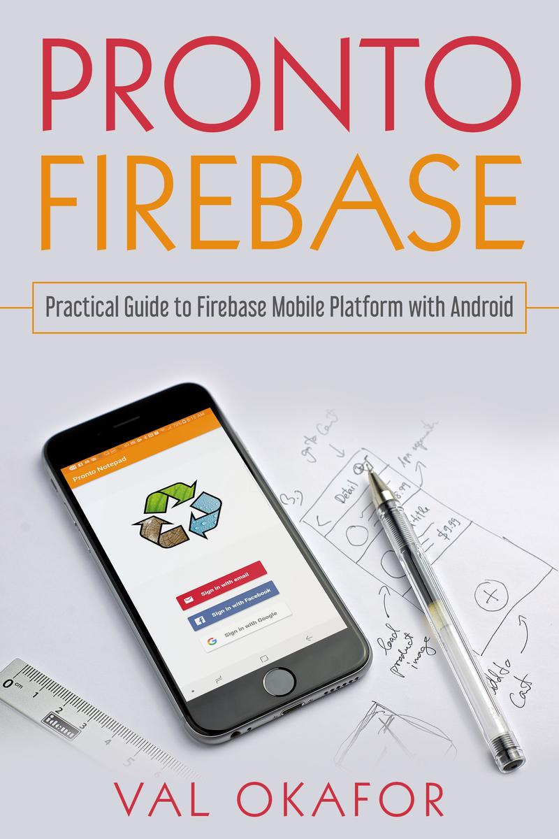 Pronto Firebase by Val Okafor [Leanpub PDF/iPad/Kindle]