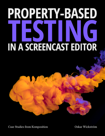 Property-Based Testing in a Screencast Editor