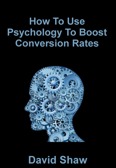 How To Use Psychology To Boost Conversion Rates