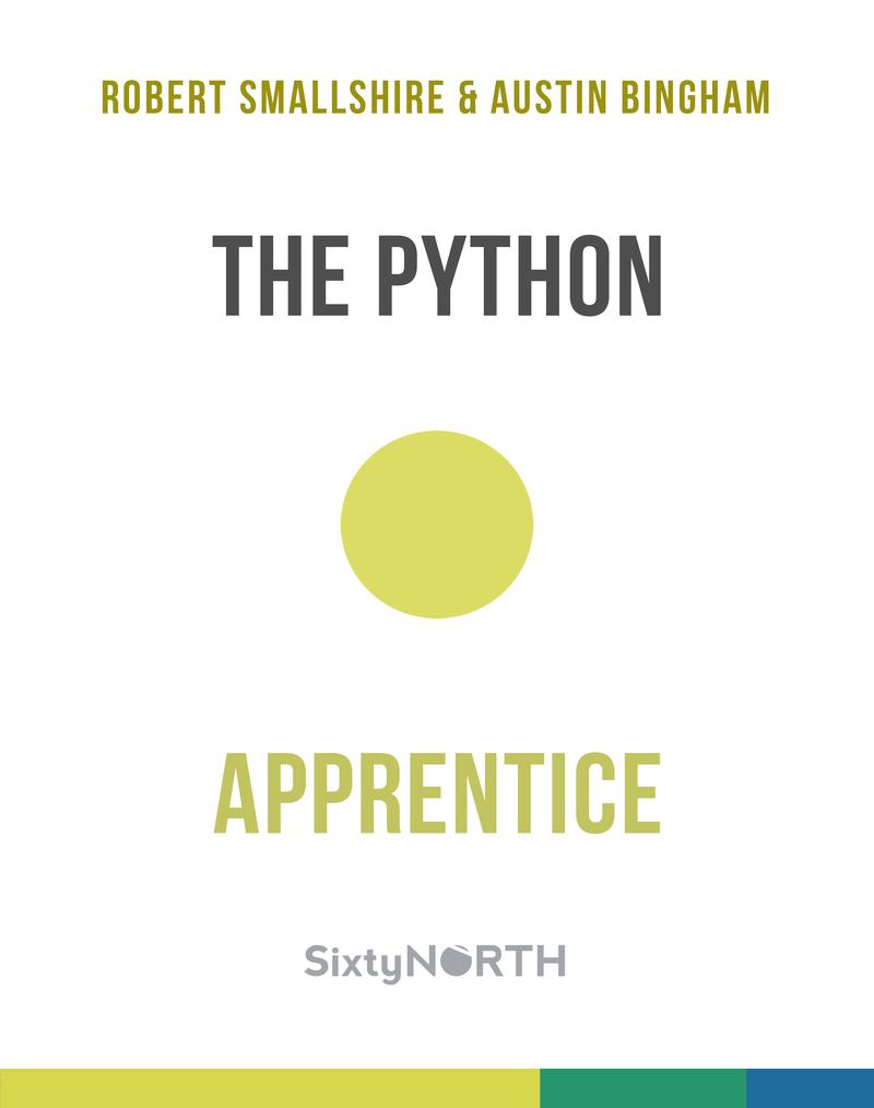 Python Apprentice by Robert Smallshire et al  [PDF/iPad/Kindle]