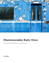 Maintainable Rails View