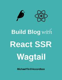 Build Blog with React (SSR) and Wagtail