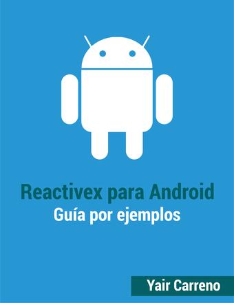 Reactivex para Android: Guía por ejemplos