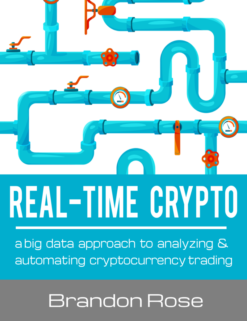 Real-Time Crypto by Brandon Rose [Leanpub PDF/iPad/Kindle]