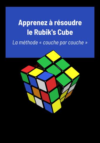 Apprenez à résoudre le Rubik's Cube.