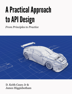 A Practical Approach to API Design