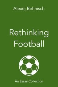Rethinking Football