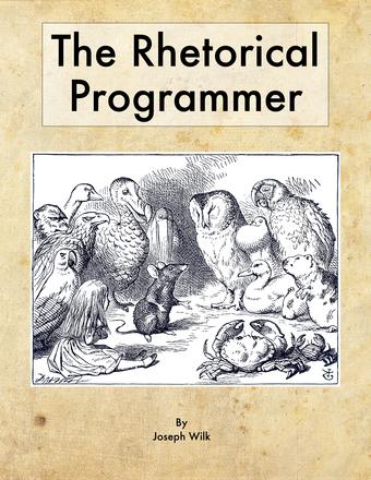 The Rhetorical Programmer