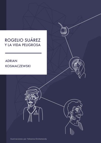 Rogelio Suárez y La Vida Peligrosa