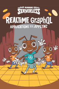 Running Serverless Realtime GraphQL Applications With AppSync