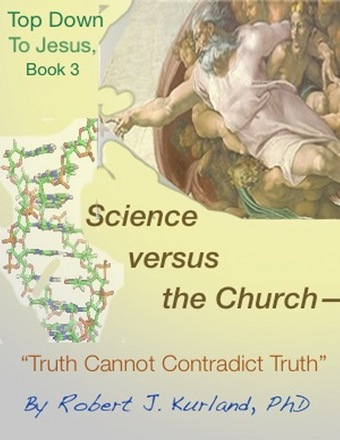 """Science and the Church--""""Truth Cannot Contradict Truth"""""""