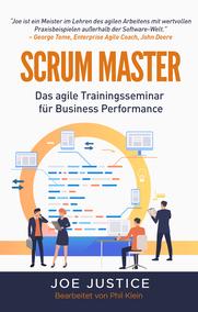 SCRUM MASTER Das agile Trainingsseminar für Business Performance