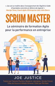 SCRUM MASTER Le séminaire de formation Agile pour la performance en entreprise