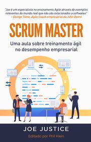 SCRUM MASTER O Seminário de Treinamento Ágil para O Desempenho empresarial