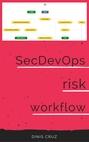 SecDevOps Risk Workflow