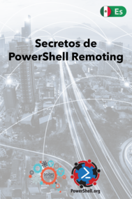 Secrets of PowerShell Remoting (Spanish)