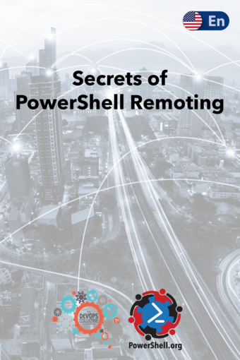 Secrets of PowerShell Remoting