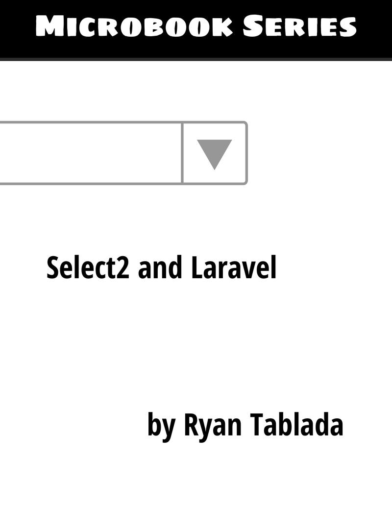 Microbook: Select2 and… by Ryan Tablada [Leanpub PDF/iPad/Kindle]