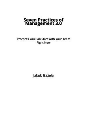 Seven Practices of Management 3.0