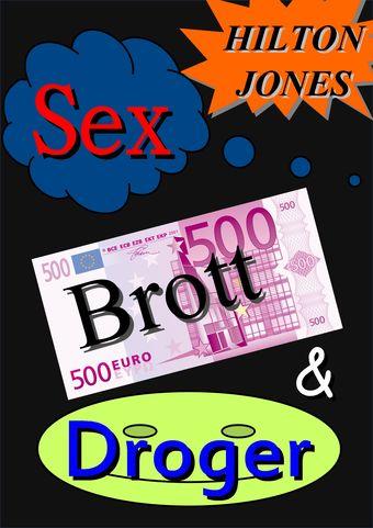 Sex, Brott & Droger