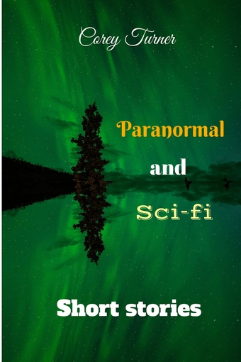 Short Stories Paranormal and Sci-fi