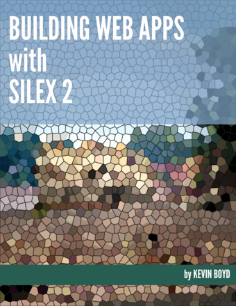 Building Web Applications with Silex 2